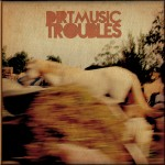 ' ' from the web at 'http://glitterbeat.com/wp-content/uploads/2015/03/Dirtmusic.Troubles.COVER-800-150x150.jpg'